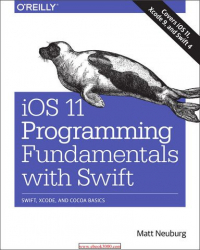 : iOs 11 Programming-FuNdamentals with Swift Swift Xcode and Cocoa Ba