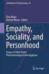 : Empathy Sociality and Personhood Essays on Edith Steins Phenomenological Investigations