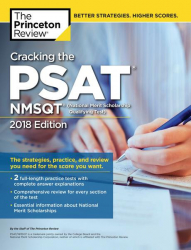 : Cracking the Psat Nmsqt with 2 Practice Tests 2018 Edition The Strategies Practice and Review You Need for the Score You