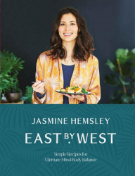 : East by West Simple Recipes for Ultimate Mind Body Balance
