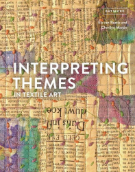 : Interpreting Themes in Textile Art
