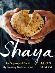 : Shaya An Odyssey of Food My Journey Back to Israel